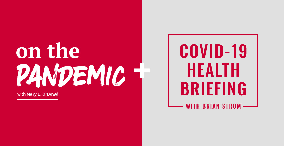 On the Pandemic Podcast and COVID-19 Health Briefing